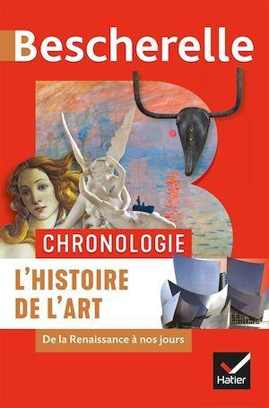 Bescherelle ; chronologie ; l'histoire de l'art de la Renaissance à nos jours