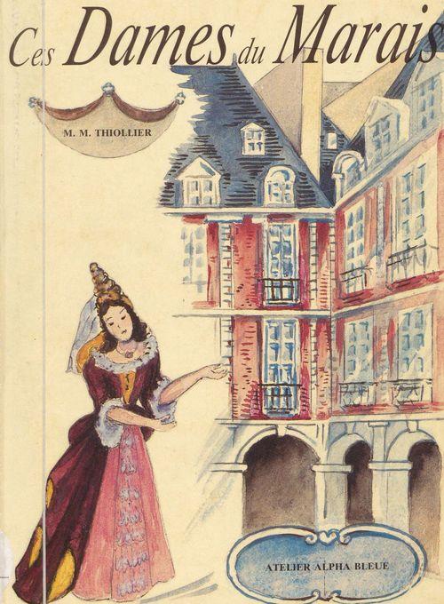 Ces dames du Marais  - Marguerite-Marie Thiollier