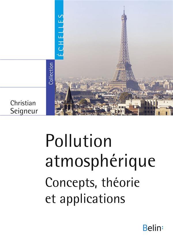 Pollution atmosphérique ; concepts, théorie et applications