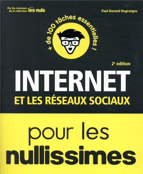 Internet et les reseaux sociaux pour les nullissimes (2e édition)