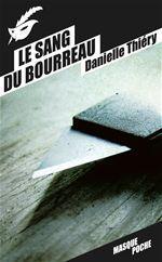 Vente EBooks : Le sang du bourreau  - Danielle Thiéry