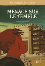 Vente EBooks : Les messagers de l'alliance t.3 ; menaces sur le temple  - Jean-Michel Touche