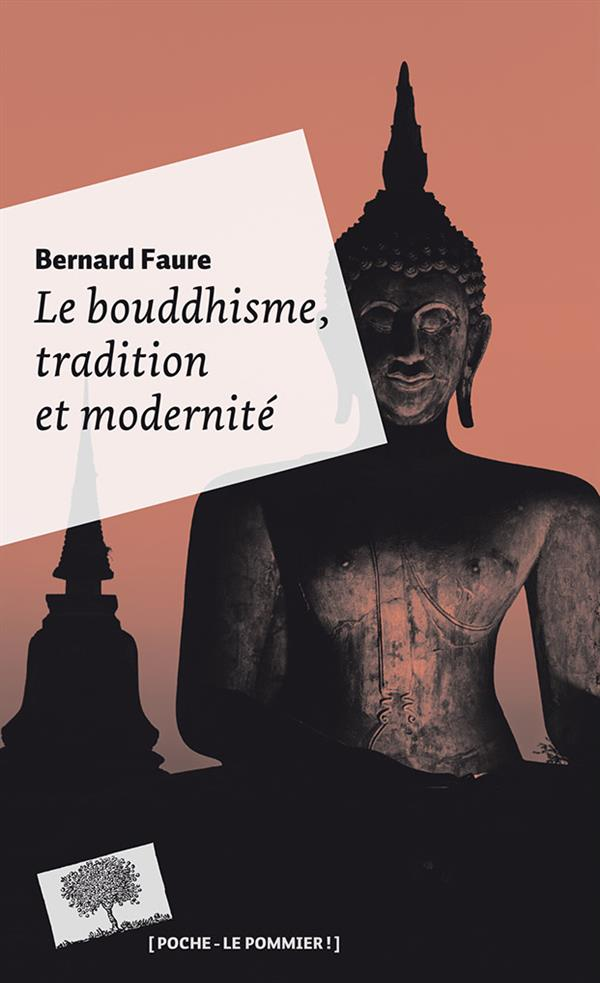 Le bouddhisme ; tradition et modernité
