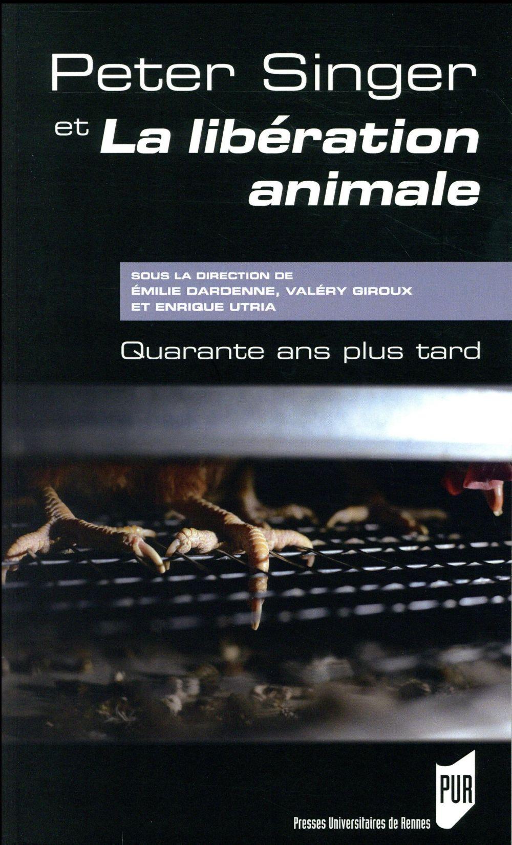 Peter Singer Et La Liberation Animale ; Quarante Ans Plus Tard