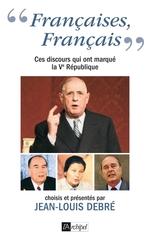 """Vente Livre Numérique : """"Françaises, Français"""" - Ces discours qui ont marque la Ve République  - Jean-Louis Debré"""