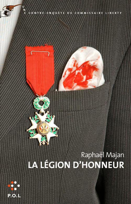 La légion d'honneur ; une contre-enquête du commissaire Liberty