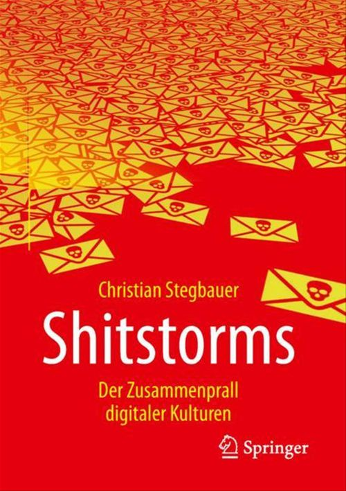 Shitstorms  - Christian Stegbauer