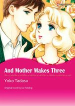 Vente EBooks : Harlequin Comics: And Mother Makes Three  - Liz Fielding - Yoko Tadatsu