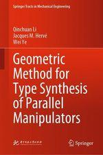Geometric Method for Type Synthesis of Parallel Manipulators  - Wei Ye - Jacques M.  Herve - Qinchuan Li