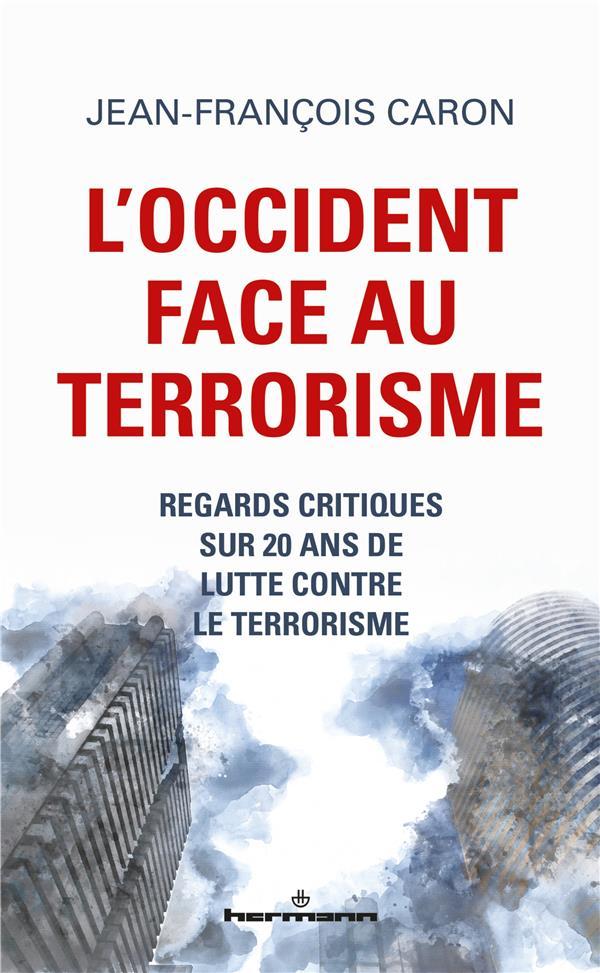 l'occident face au terrorisme - regards critiques sur 20 ans de lutte contre le terrorisme