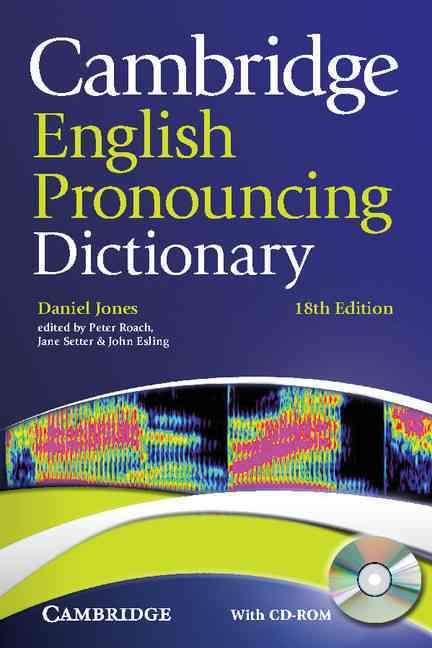 CAMBRIDGE ENGLISH PRONOUNCING DICTIONARY WITH CD-ROM FOR WINDOWS AND - MAC  18TH EDITION
