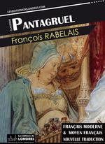 Pantagruel, (Français moderne et moyen Français comparés)  - François Rabelais
