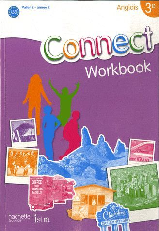 Connect; Anglais ; 3eme ; Palier 2, Annee 2 ; Workbook (Edition 2009)