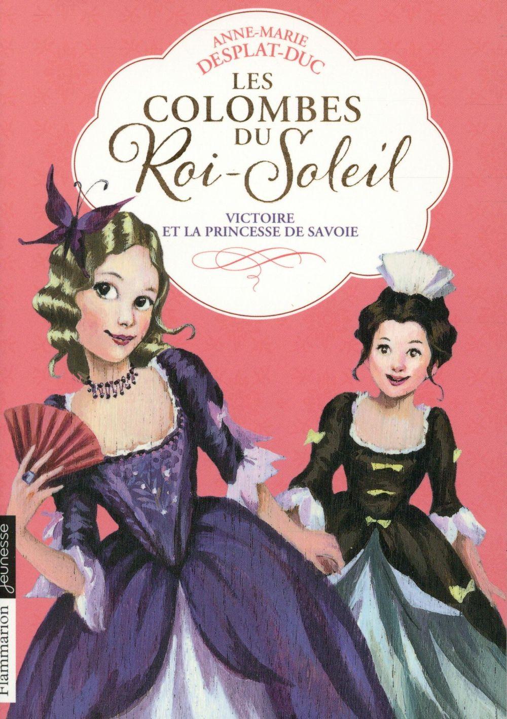 Les colombes du Roi-Soleil T.12 ; Victoire et la princesse de Savoie