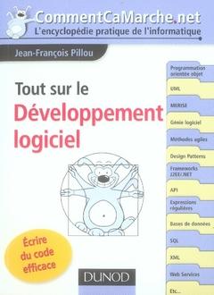 Tout sur le développement logiciel ; écrire du code efficace