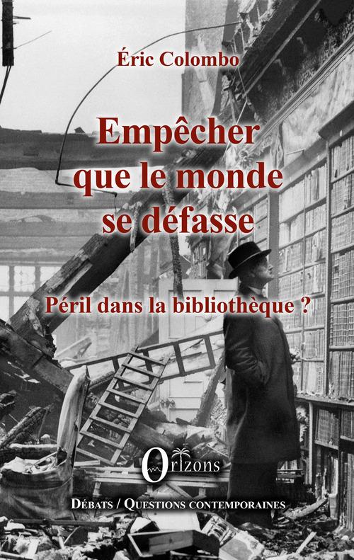 empêcher que le monde se défasse ; péril dans la bibliothèque ?