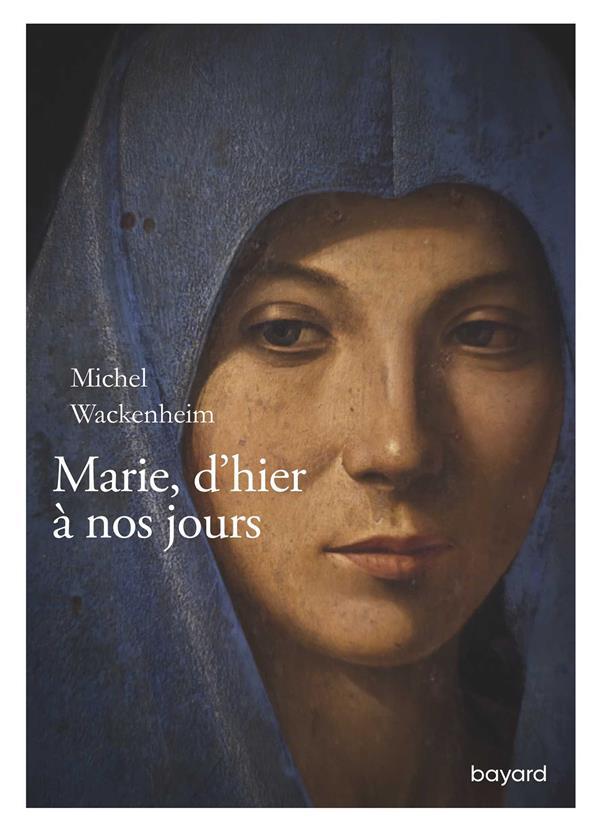 MARIE, D'HIER A NOS JOURS