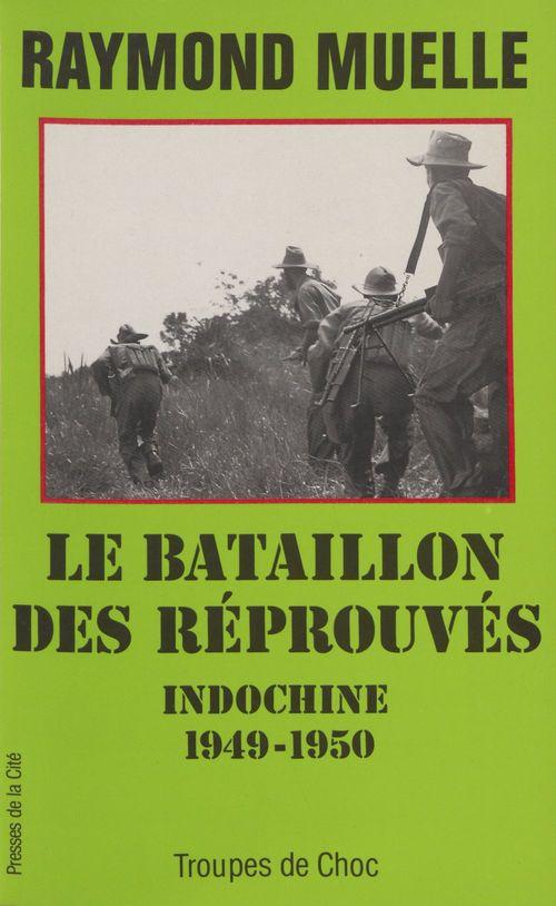 Le bataillon des réprouvés : le BILOM  - Raymond Muelle