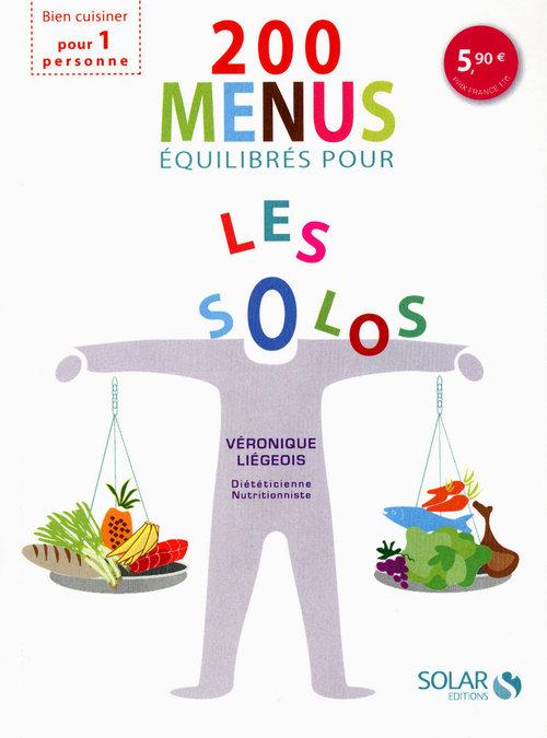 200 menus équilibrés pour les solos