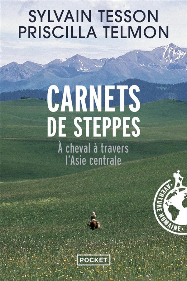 Carnets de steppes ; à cheval à travers l'Asie centrale