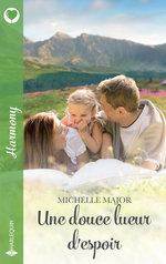 Vente EBooks : Une douce lueur d'espoir  - Michelle Major