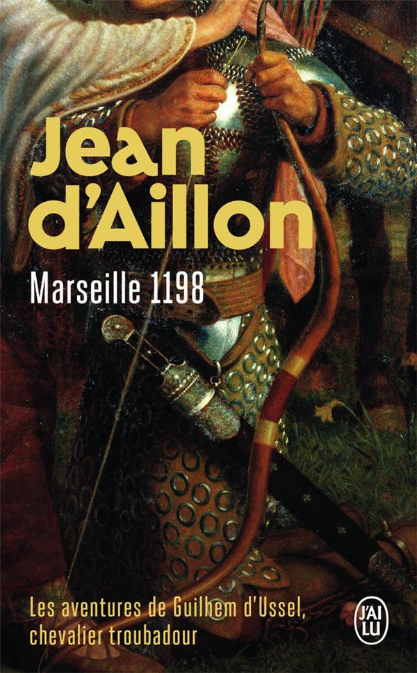 Les aventures de Guilhem d'Ussel, chevalier troubadour T.1 ; Marseille, 1198