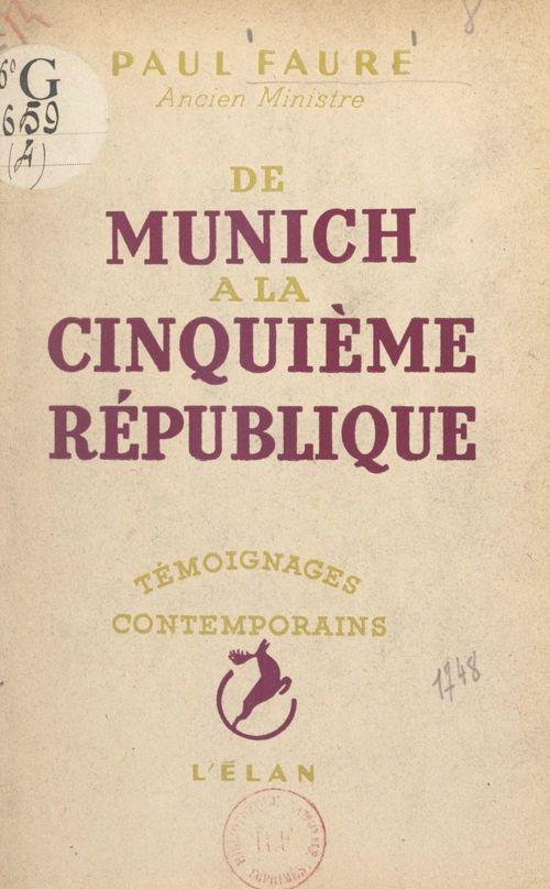 De Munich à la Cinquième République  - Paul Faure