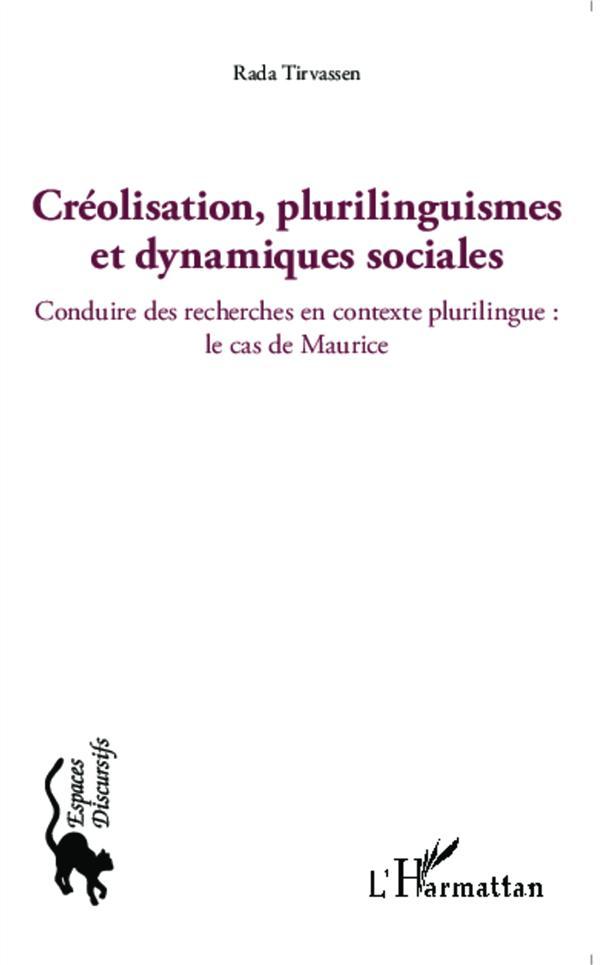 Créolisation, plurilinguismes et dynamiques sociales ; conduire des recherches en contexte plurilingue : le cas de Maurice