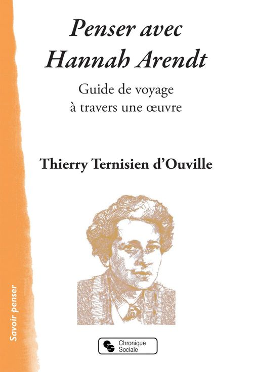 Penser avec Hannah Arendt