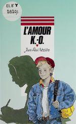 Vente Livre Numérique : L'amour K.O.  - Jean-Paul Nozière