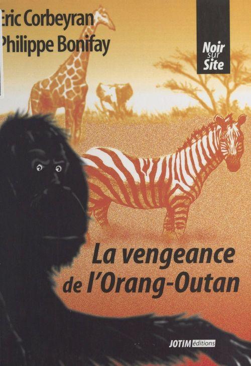La vengeance de l'orang-outan