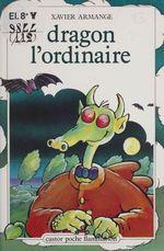 Vente Livre Numérique : Dragon l'ordinaire  - Xavier Armange