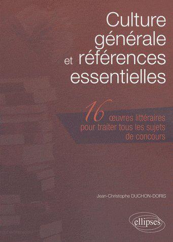 culture générale et références essentielles ; 16 oeuvres littéraires pour traiter tous les sujets de concours