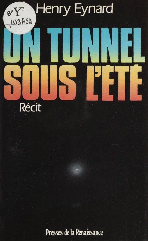 Un tunnel sous l'été