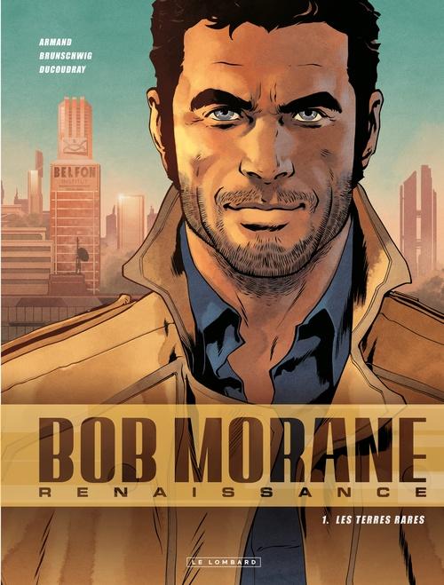 Bob Morane - renaissance T.1 ; les terres rares