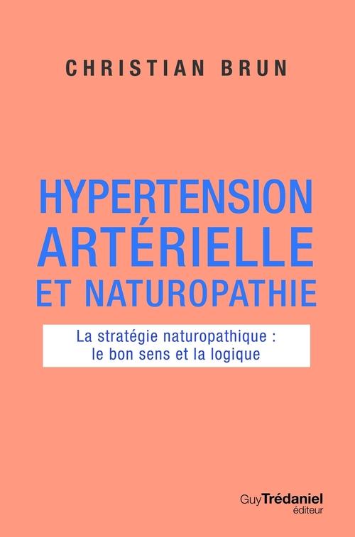 Hypertension artérielle et naturopathie ; la stratégie naturopathique : le bon sens et la logique