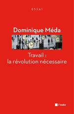 Vente EBooks : Travail : la révolution nécessaire  - Dominique Méda
