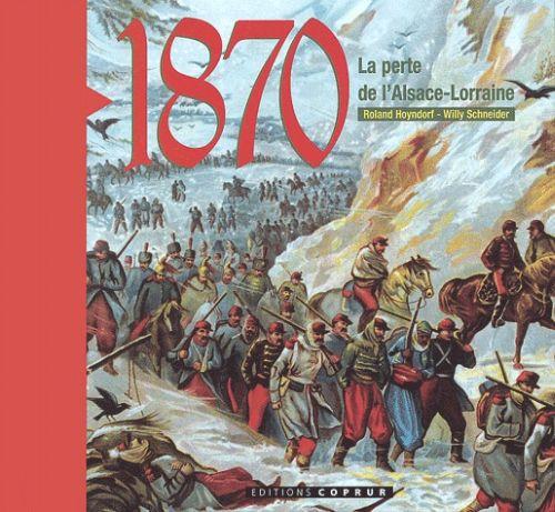 1870, la perte de l'Alsace-Lorraine