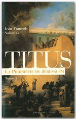 Titus t.1 ; la prophétie de Jérusalem