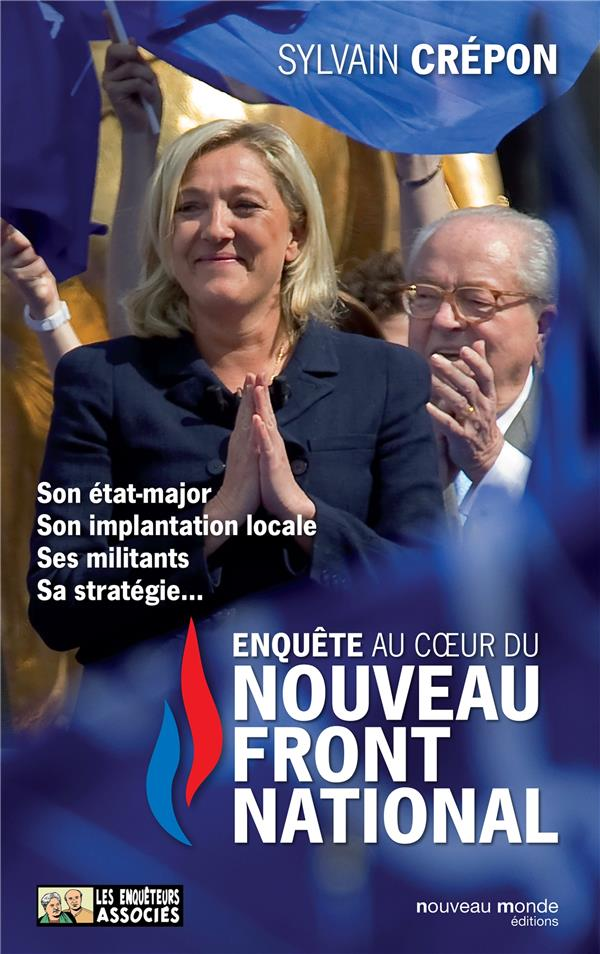 Enquête au coeur du nouveau Front National