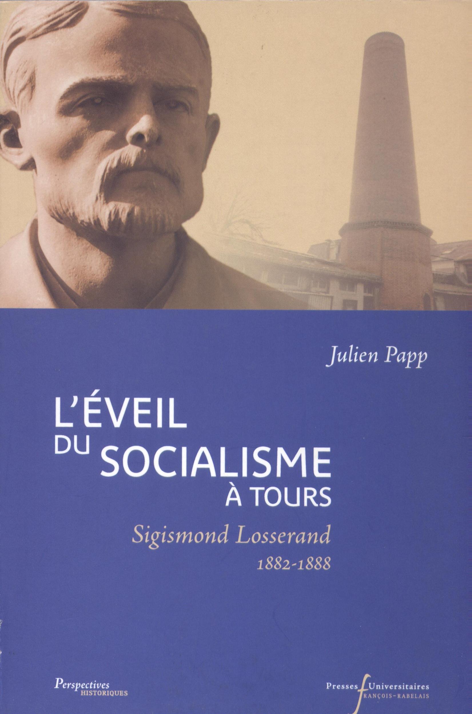 L'éveil du socialisme à Tours ; Sigismond Losserand 1882-1888