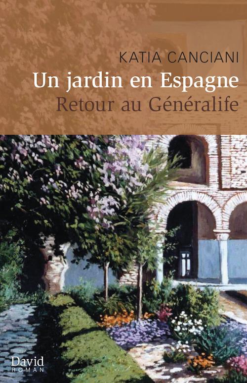 Un jardin en Espagne ; retour au Généralife