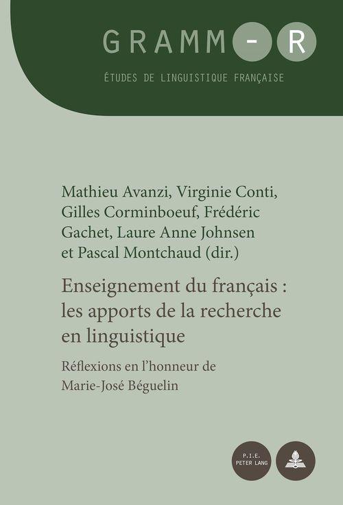 Enseignement du francais : les apports de la recherche en linguistique - reflexions en l'honneur de