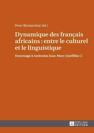 dynamique des francais africains : entre le culturel et le linguistique