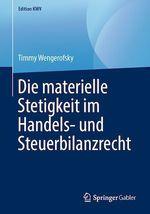 Die materielle Stetigkeit im Handels- und Steuerbilanzrecht  - Timmy Wengerofsky