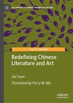 Redefining Chinese Literature and Art  - Jixi Yuan