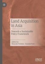 Land Acquisition in Asia  - Naoyuki Yoshino - Saumik Paul