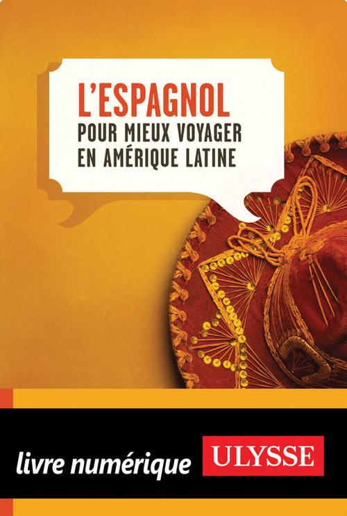L'espagnol pour mieux voyager en Amérique latine (4e édition)
