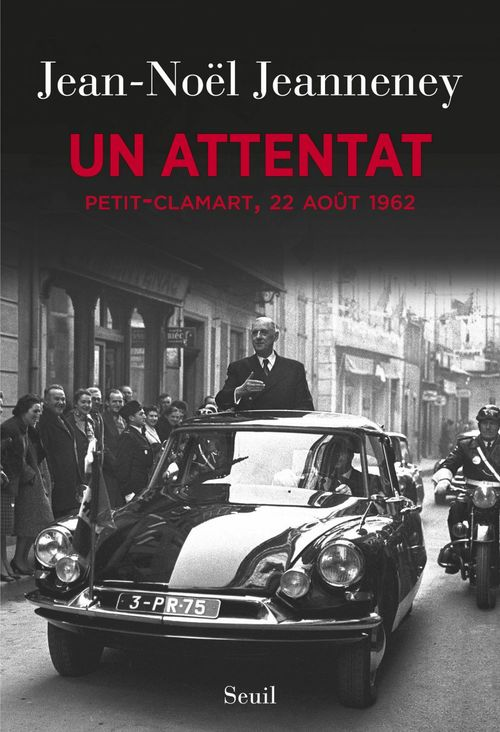 Un attentat ; Petit-Clamart, 22 août 1962