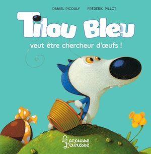 Tilou Bleu veut être chercheur d'oeufs !